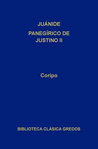 Juánide. Panegírico de Justino II (Biblioteca Clásica Gredos nº 243)