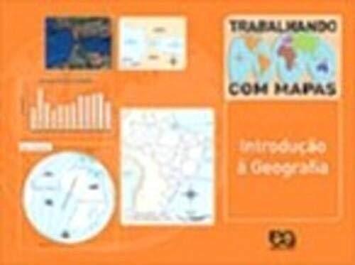 Trabalhando Com Mapas. Introdução À Geografia