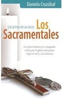 Las Armas De Un Laico: Los Sacramentales