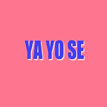 Ya Yo Se