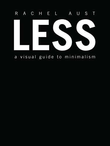 Less: A Visual Guide to Minimalism (English Edition)