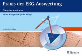 Praxis der EKG-Auswertung: Übungsbuch und Atlas (mit EKG-Lineal)