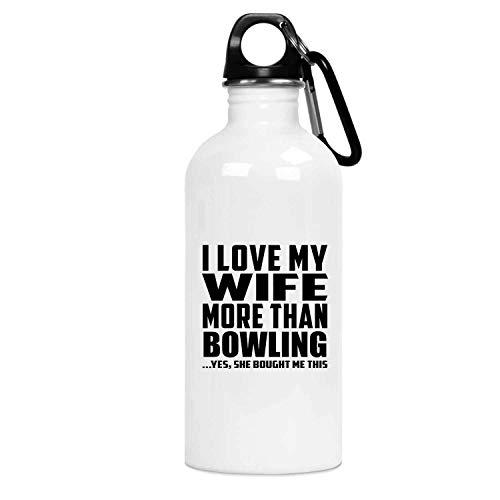 Designsify I Love My Wife More Than Bowling - Water Bottle Wasserflasche Edelstahl Isoliert Thermosflasche - Geschenk zum Geburtstag Jahrestag Weihnachten Valentinstag
