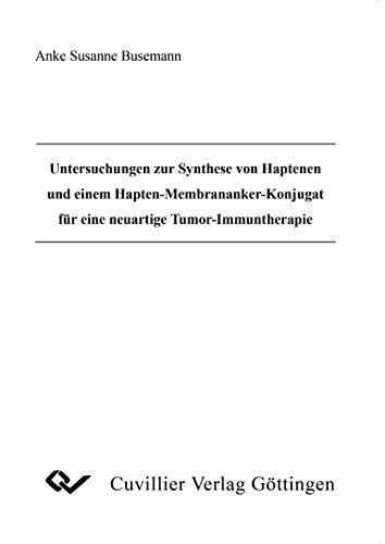 Untersuchungen zur Synthese von Haptenen und einem Hapten-Membrananker-Konjugat für eine neuartige Tumor-Immuntherapie