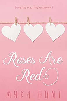 Roses Are Red (Poems That Will Make You Thorny) by [Myka Hunt]