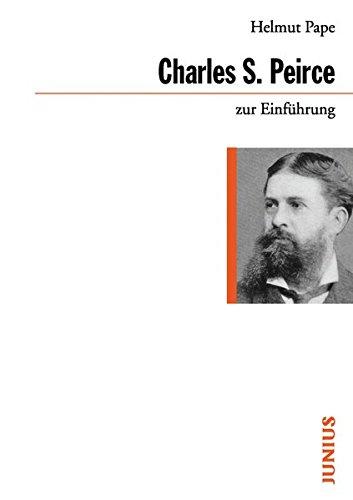 Charles Sanders Peirce zur Einführung