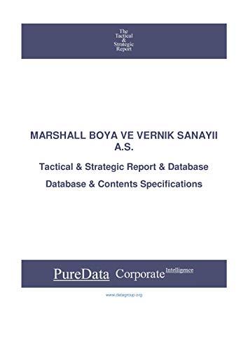 MARSHALL BOYA VE VERNIK SANAYII A.S.: Tactical & Strategic Database Specifications - Turkey perspectives (Tactical & Strategic - Turkey Book 32953) (English Edition)