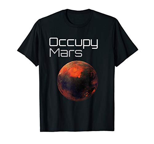 Occupy Mars - Planet Mars erobern T-Shirt T-Shirt
