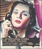 L'avventurosa storia del cinema italiano. Da «Ladri di biciclette» a «La grande guerra» (Vol. 2)