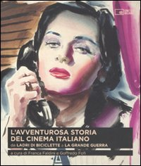 L'avventurosa storia del cinema italiano. Da «Ladri di biciclette» a «La grande guerra»: 2