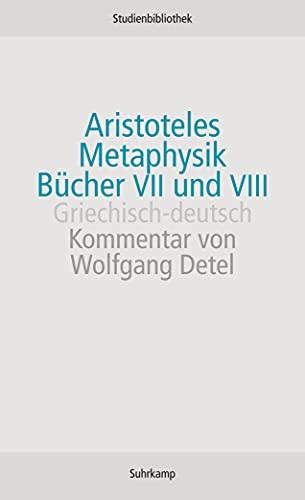 Metaphysik. Bücher VII und VIII: Griechisch-deutsch (Suhrkamp Studienbibliothek)