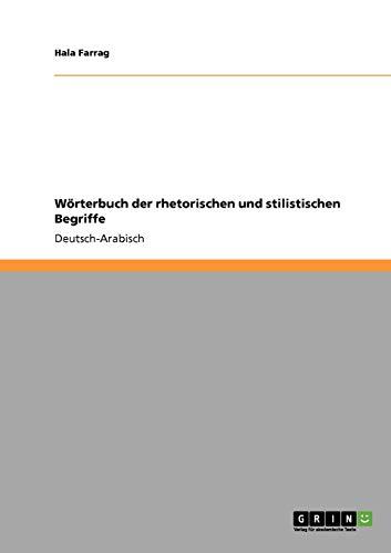Wörterbuch der rhetorischen und stilistischen Begriffe: Deutsch-Arabisch
