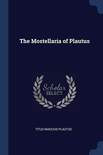 MOSTELLARIA OF PLAUTUS