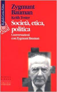 Società, etica, politica, Conversazioni con Zygmunt Bauman