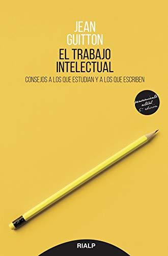 Trabajo Intelectual: Consejos a los que estudian y a los que escriben (Pensamiento Actual)