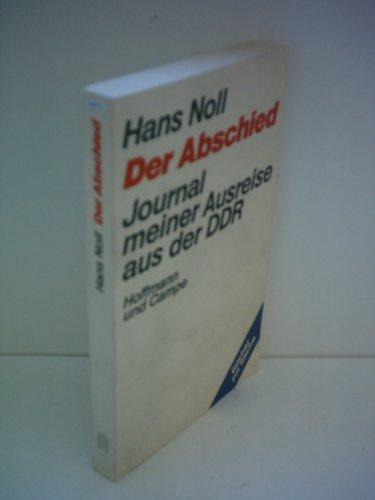 Der Abschied. Journal meiner Ausreise aus der DDR