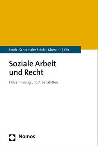 Soziale Arbeit und Recht: Fallsammlung und Arbeitshilfen