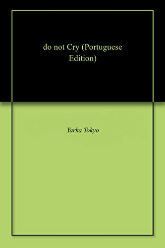 do not Cry (Portuguese Edition)