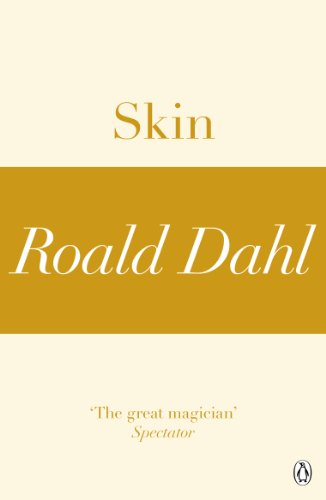 Skin (A Roald Dahl Short Story) (English Edition)