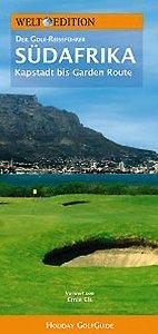Preisvergleich Produktbild Welt Edition Holiday GolfGuide Südafrika: Die schönsten Golfplätze von Kapstadt bis zur Garden Route