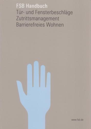 FSB Handbuch - Tür- und Fensterbeschläge, Zutrittsmanagement, barrierefreies Wohnen