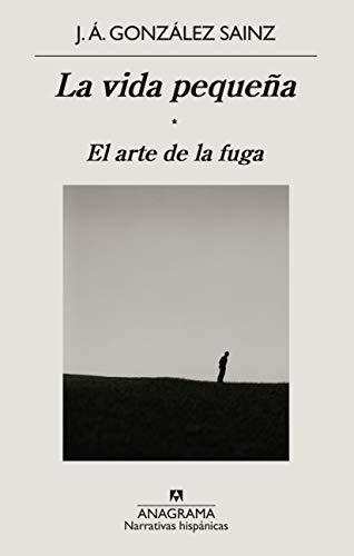 La vida pequeña de J. Á. González Sainz