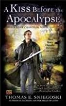 A Kiss Before the Apocalypse Publisher: Roc; Reprint edition