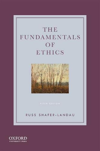 Compare Textbook Prices for The Fundamentals of Ethics 5 Edition ISBN 9780190058319 by Shafer-Landau, Russ