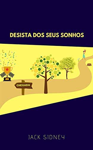 Desista dos seus sonhos: Até reorientar o seu GPS para o sucesso (Portuguese Edition)