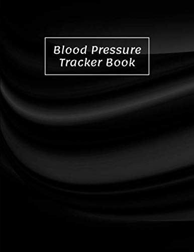 Blood Pressure Tracker Book: Daily Personal Record logbook and your health Monitor Tracking Numbers of Blood Pressure, Heart Rate