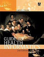 Guide to Medical Informatics (2nd, 04) by Coiera, Enrico [Paperback (2003)]