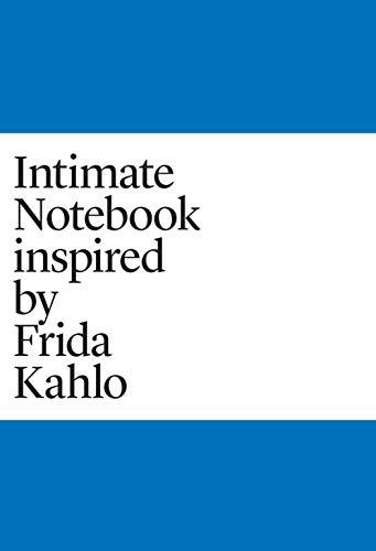 Intimate Notebook inspired in Frida Kahlo (www.fridakahlodiario.com) (English Edition)