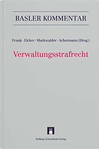 Verwaltungsstrafrecht: VStrR (Basler Kommentar)