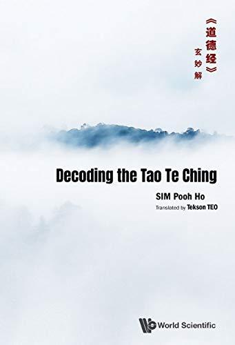 Decoding the Tao Te Ching《道德经》玄妙解