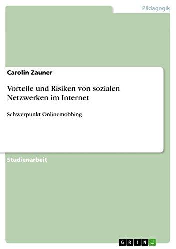 Vorteile und Risiken von sozialen Netzwerken im Internet: Schwerpunkt Onlinemobbing