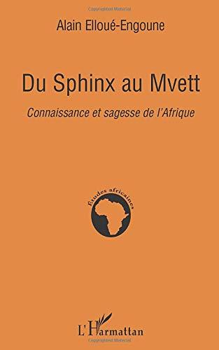 Du Sphinx au Mvett: Connaissance et sagesse de l'Afrique