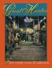 GREAT HUNTERS- Vol. 2 - Their Trophy Rooms and Collections