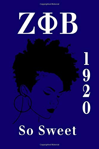Zeta Phi Beta 1920 So Sweet Journal: Zeta Phi Beta Paraphernalia | Blank Lined Journal | Zeta 1920 Sorority Journal | Future Zeta Phi Beta Gifts