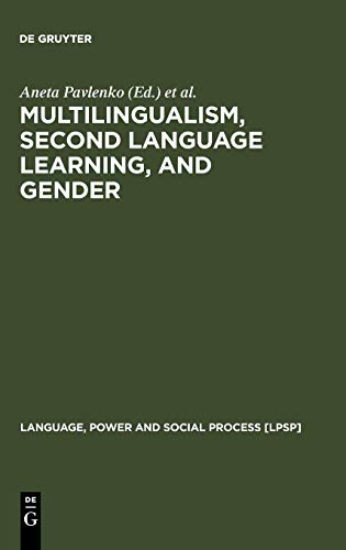 Multilingualism, Second Language Learning, and Gender (Language, Power and Social Process, 6)