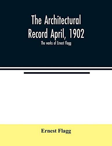 The Architectural Record April, 1902;...