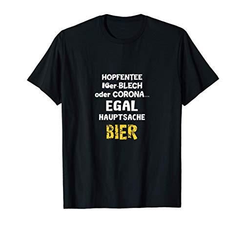 Lustiges Bier Hopfentee, 16er Blech - Egal, hauptsache Bier T-Shirt