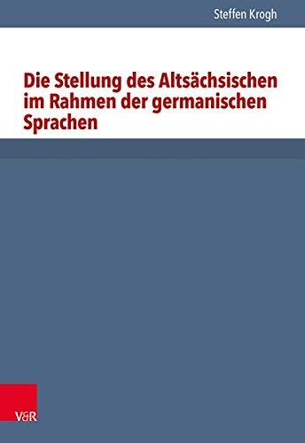 Die Stellung des Altsächsischen im Rahmen der germanischen Sprachen (Vortrage Und Studien A.d.inst. F.verkehrswiss.d.uni Munster, Band 29)