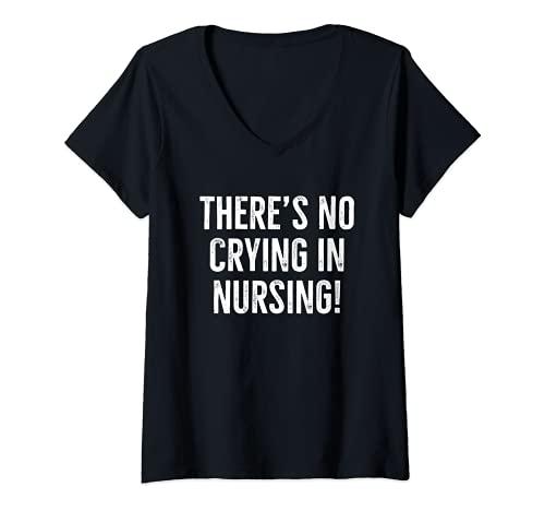 Mujer No hay llanto en enfermería Divertida RN CNS ER LPN CNA Enfermera Camiseta Cuello V