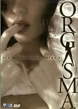 Orgasma: Sex in Philippine Cinema Volume VI