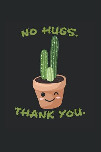Keine Umarmungen, danke | Kakteen & Kaktus: DIN A5 Liniert 120 Seiten / 60 Blätter Notizbuch Notizheft Notiz-Block Lustige Kaktus Pflanze Geschenke für Kakteen Liebhaber