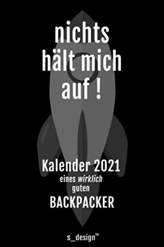 Kalender 2021 für Backpacker: Wochenplaner / Tagebuch / Journal für das ganze Jahr: Platz für Notizen, Planung / Planungen / Planer, Erinnerungen & Sprüche [DIN A6]