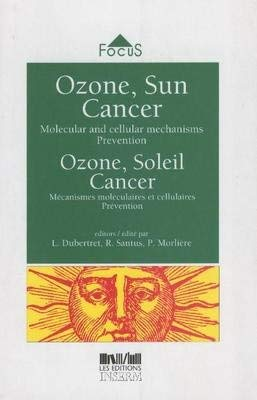 Ozone, Sun, Cancer: Molecular and Cellular Mechanisms - Prevention (Focus S.)