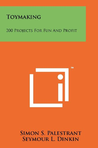 Compare Textbook Prices for Toymaking: 200 Projects for Fun and Profit  ISBN 9781258161453 by Palestrant, Simon S.,Dinkin, Seymour L.