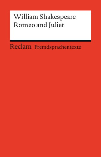 Romeo and Juliet: Reclams Rote Reihe – Fremdsprachentexte (English Edition)