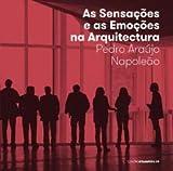 As Sensações e as Emoções na Arquitectura (Portuguese Edition)